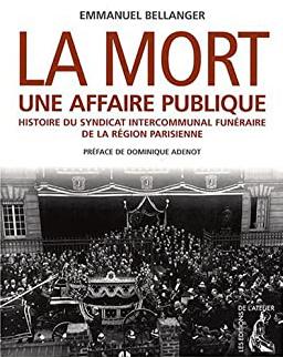 La mort : une affaire publique ou l'histoire funéraire intercommunale de la banlieue parisienne